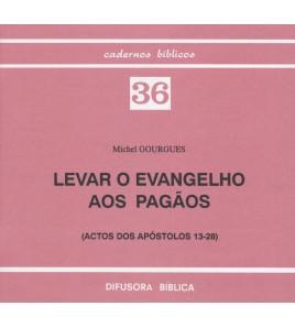 LEVAR O EVANGELHOS AOS...