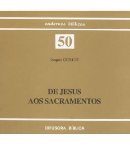 DE JESUS AOS SACRAMENTOS