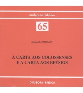 A CARTA AOS COLOSSENSES E A CARTA AOS EFÉSIOS