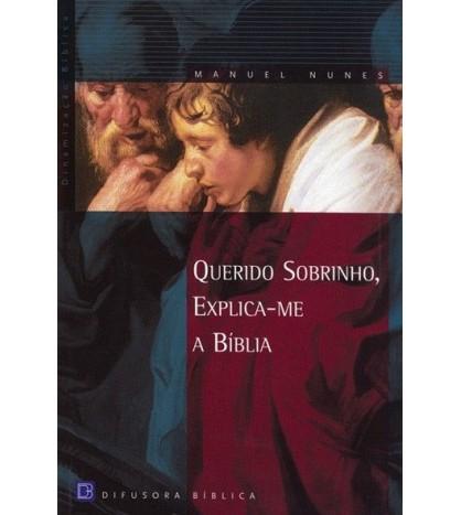 QUERIDO SOBRINHO, EXPLICA-ME A BÍBLIA