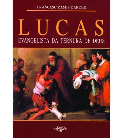 LUCAS – EVANGELISTA DA TERNURA DE DEUS