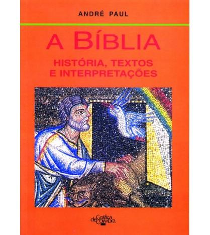 A BÍBLIA – história, textos e interpretações