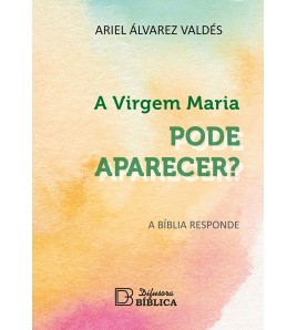 A VIRGEM MARIA PODE APARECER?