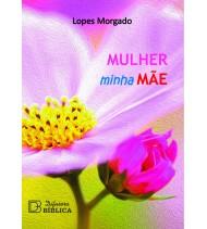 MULHER MINHA MÃE
