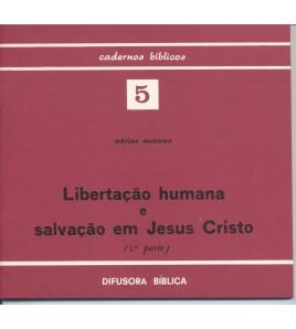 LIBERTAÇÃO HUMANA E SALVAÇÃO EM JESUS CRISTO (1ª PARTE)