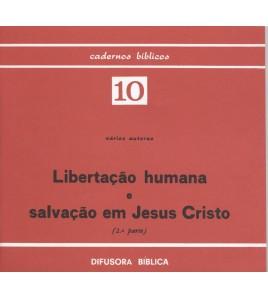 LIBERTAÇÃO HUMANA E SALVAÇÃO EM JESUS CRISTO (2ª. PARTE)