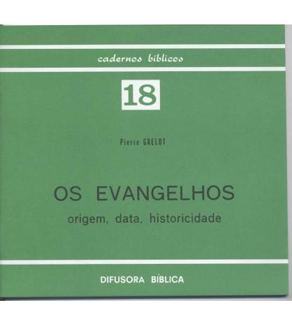 OS EVANGELHOS: ORIGEM, DATA, HISTORICIDADE