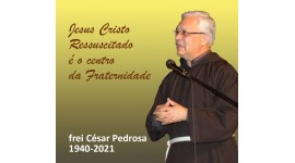 FALECEU FREI CÉSAR PEDROSA PINTO